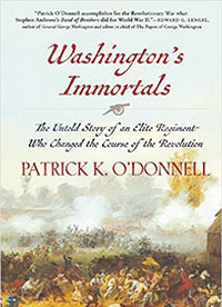 Washington's ImmortalsBy Patrick K. O'DonnellAtlantic Monthly Press,March 2016 – 336 pagesGenre: Nonfiction - U.S. HistoryCollier County Public Library: Yes