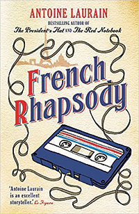 French RhapsodyBy Antoine LaurainTranslated from French by Jane Aitkenand Emily BoyceGallic Books, October 2016, 232 pagesGeneral Adult FictionCollier County Public Library: No
